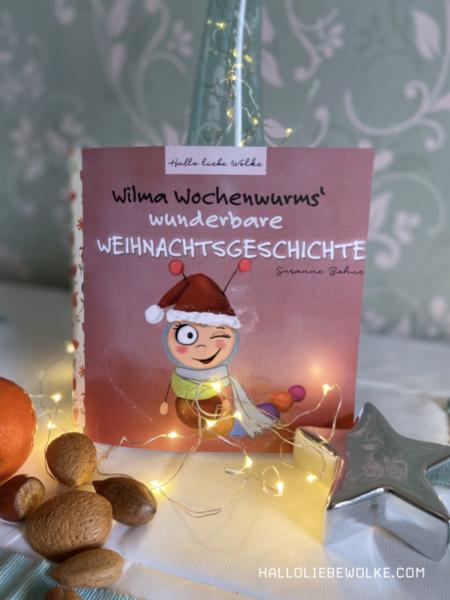Wilma Wochenwurms wunderbare Weihnachtsgeschichte für Kinder im Advent zum Vorlesen