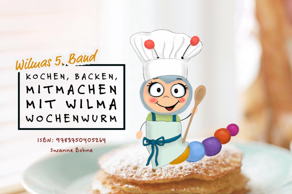 Kochen backen mitmachen mit Wilma Wochenwurm Herbst und Winter