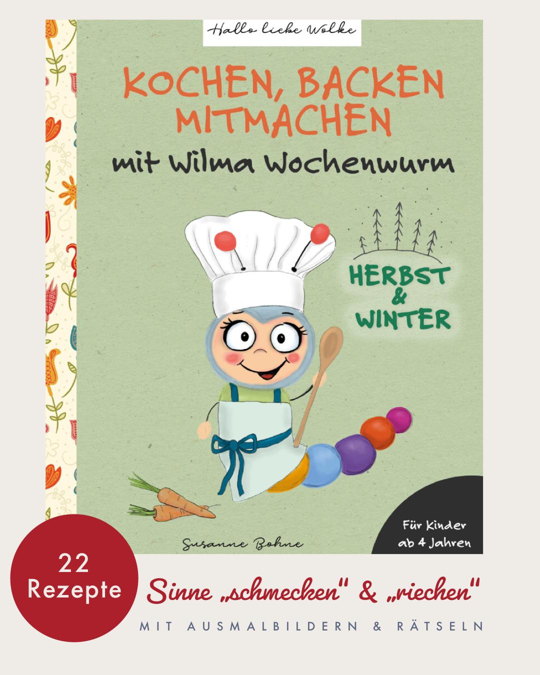 Kochen backen mitmachen mit Wilma Wochenwurm Herbst und Winter Kinderkochbuch