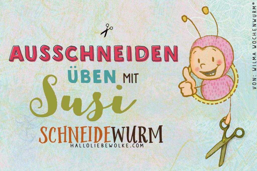 Ausschneiden üben mit Susi Schneidewurm Buch Schneiden Scherenführerschein Umgang Schere Feinmotorik Kinder Kindergarten Kita Susanne Bohne