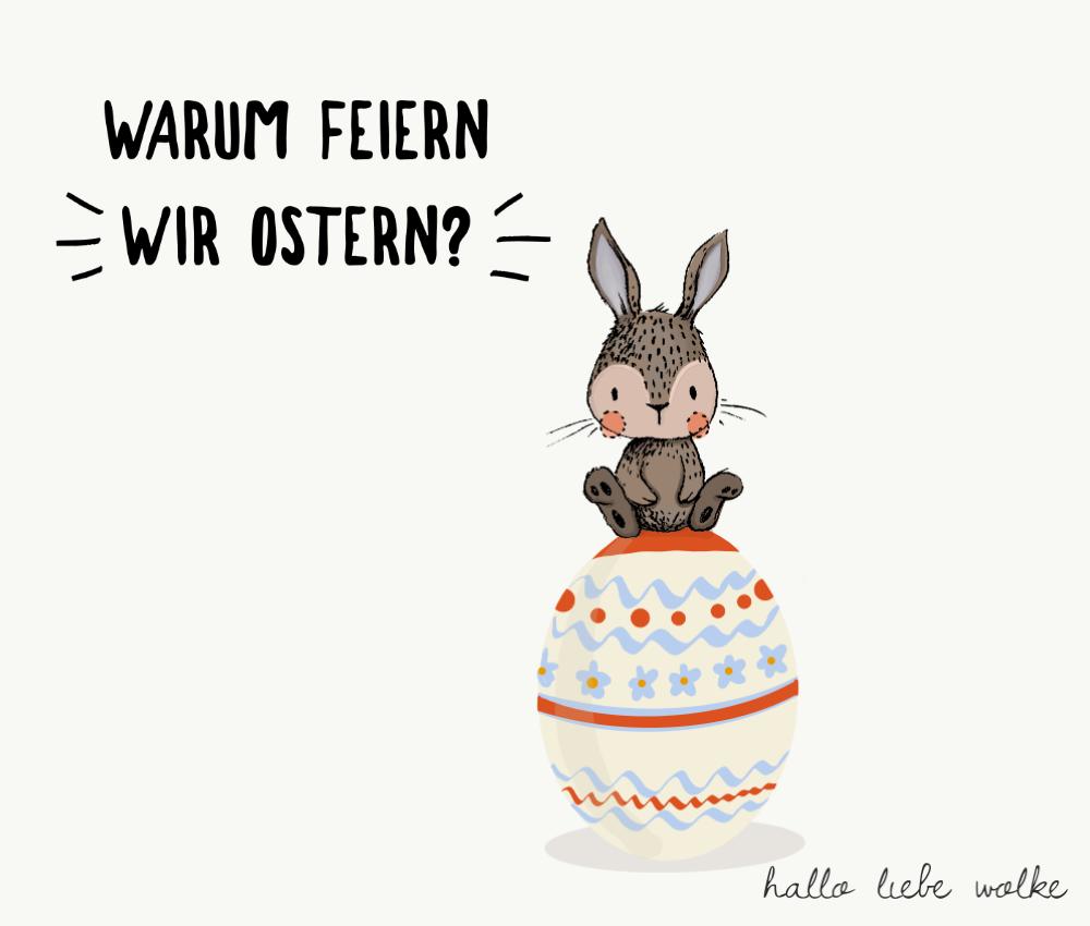 Warum feiern wir Ostern? eine Geschichte für Kinder mit Ausmalbild Osterei. Zum Vorlesen als Gute Nacht Geschichte und als Idee für den Morgenkreis im Kindergarten und in der Kita
