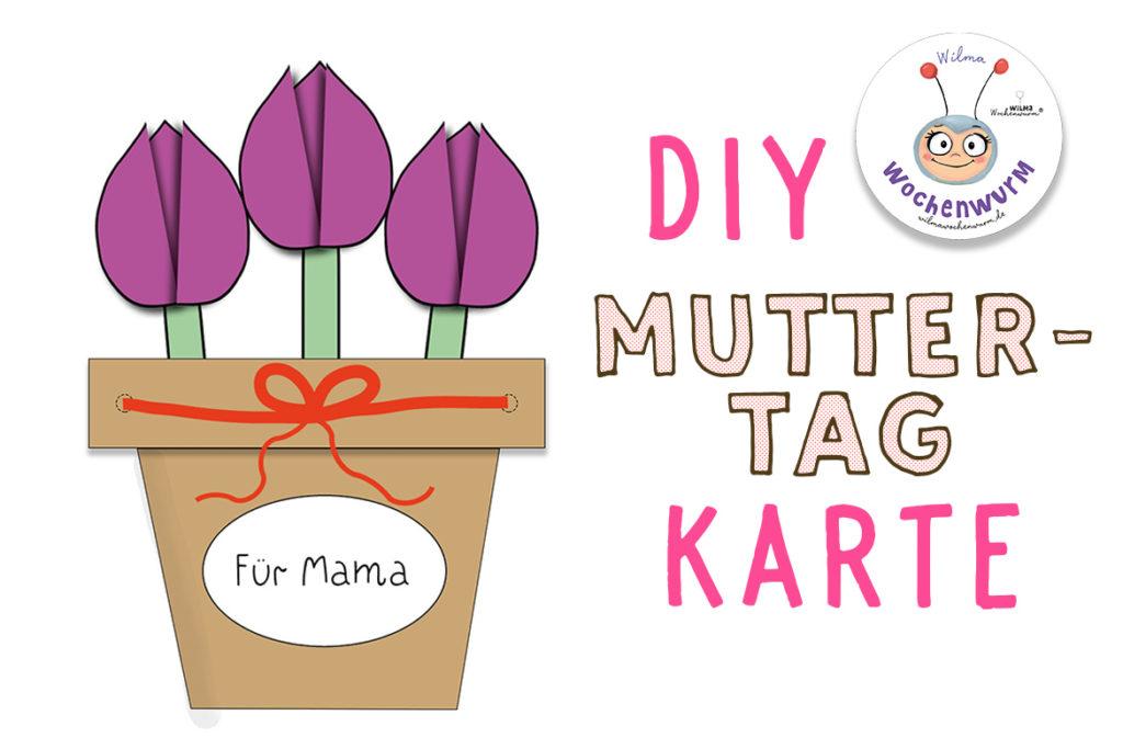 Muttertag Bastelidee DIY Muttertag Karte basteln Kinder Kind Kindergarten Vorlage Download kostenlos Anleitung Blumen ausdrucken Wilma Wochenwurm