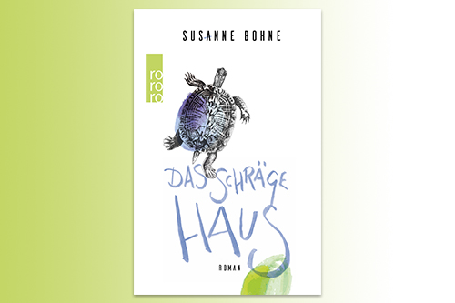 Das schräge Haus von Susanne Bohne Rowohlt Taschenbuchverlag Liebesroman