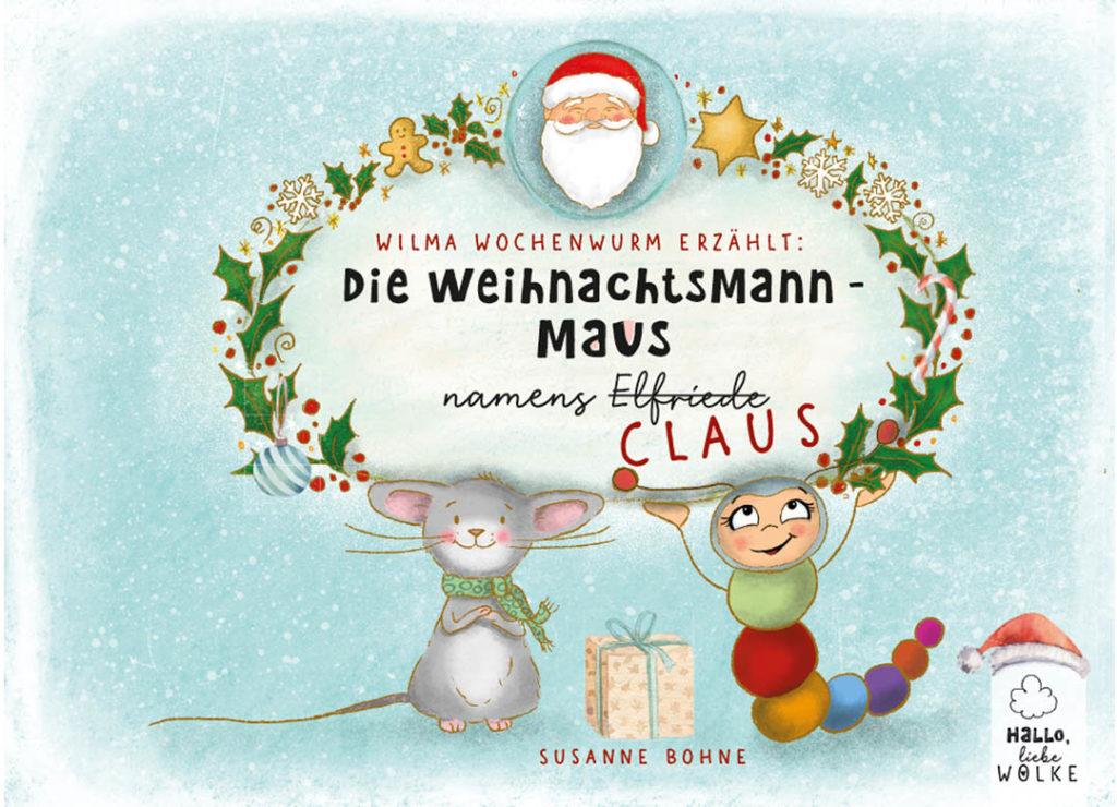Die Weihnachtsmann-Maus namens Claus von Susanne Bohne - Cover - urheberrechtlich geschützt