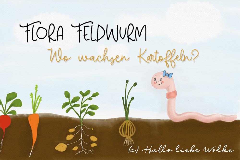 Flora Feldwurm_Wo wachsen Kartoffeln_Lerngeschichte Kinder Kita Kindergarten Vorschule