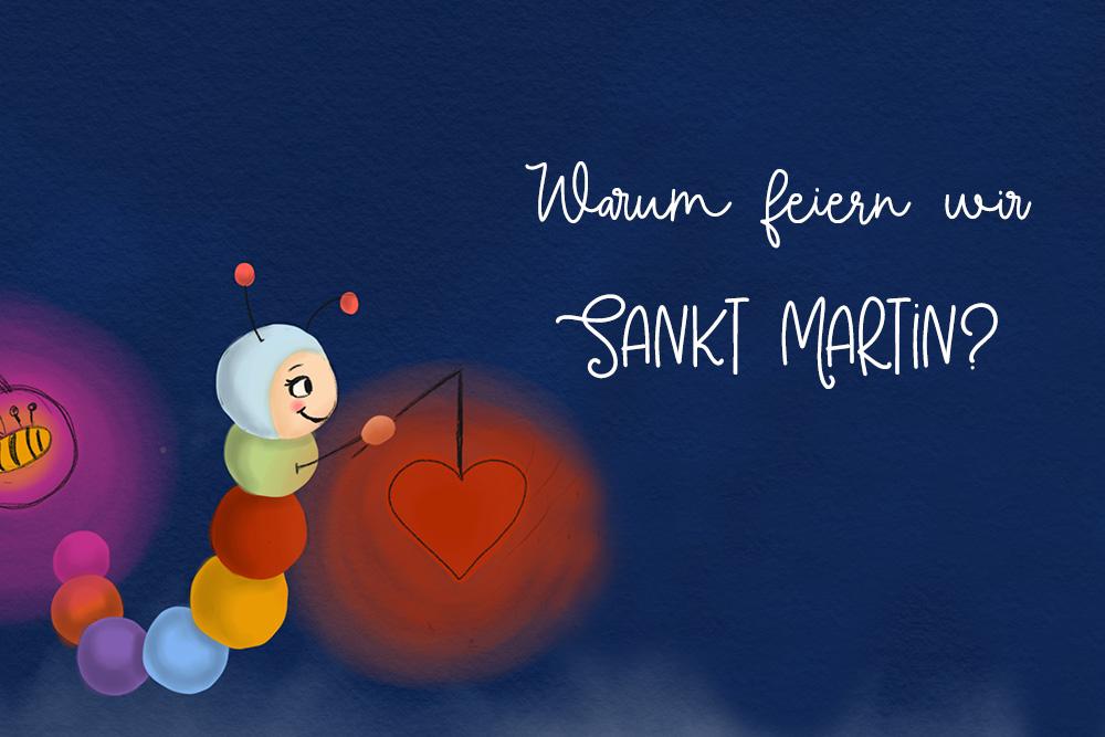 Glühwürmchen Bert und die Laterne_Warum wir St. Martin feiern_Eine Lerngeschichte für Kinder in Kita Krippe Kindergarten und Vorschule