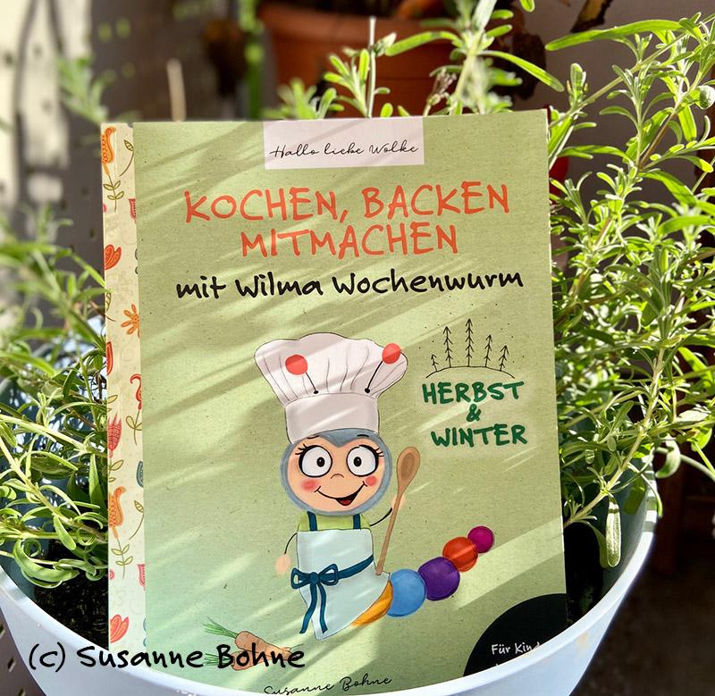 Kochen backen mitmachen mit Wilma Wochenwurm Herbst und Winter Halloweenparty Kinderkochbuch Pfannkuchen Suppen Rezepte Weihnachtsplätzchen Lerngeschichte vorlesen Kita Kindergarten