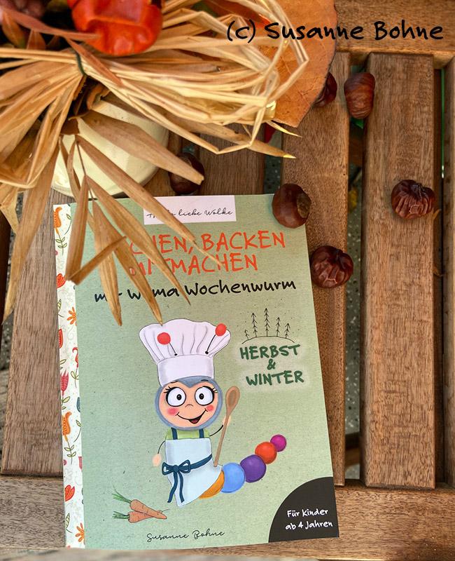 Kochen backen mitmachen mit Wilma Wochenwurm Herbst und Winter Halloweenparty Kinderkochbuch Pfannkuchen Suppen Rezepte Weihnachtsplätzchen Lerngeschichte vorlesen
