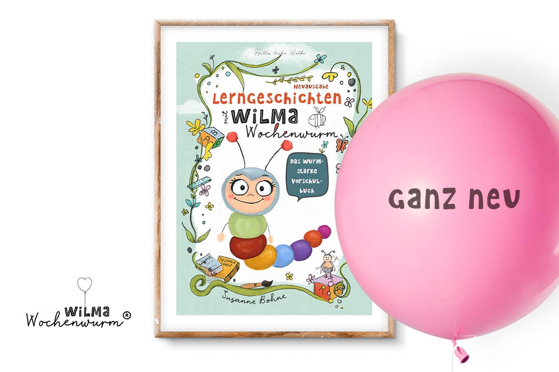 Lerngeschichten mit Wilma Wochenwurm Das wurmstarke Vorschulbuch von Susanne Bohne