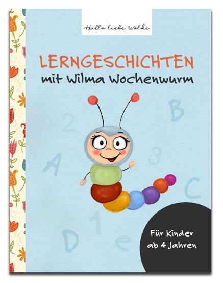Lerngeschichten mit Wilma Wochenwurm Hallo liebe Wolke Susanne Bohne Kita Kindergarten Vorschule Kinder Kinderbuch