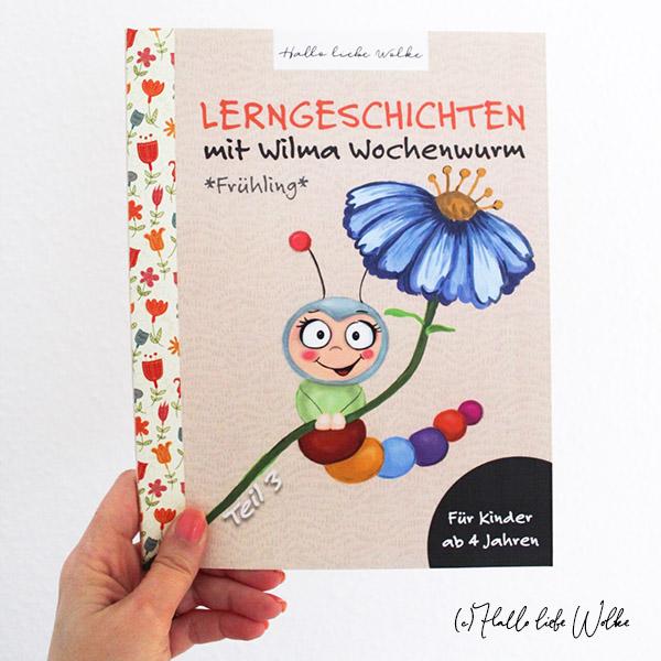 Lerngeschichten mit Wilma Wochenwurm Teil 3 Frühling