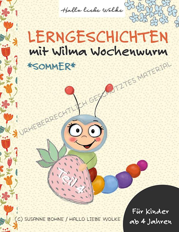 Lerngeschichten mit Wilma Wochenwurm Teil 4 Sommer Ferien Urlaub - Kinderbuch - Susanne Bohne