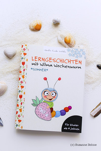 Lerngeschichten mit Wilma Wochenwurm Teil 4 Sommer Urlaub Ferien Kinderbuch Lernheft für Kinder ab 4 Jahren