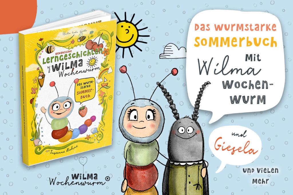 Lerngeschichten mit Wilma Wochenwurm Sommer das wurmstarke Sommerbuch von Susanne Bohne Kindergarten Vorschule Kita Grundschule