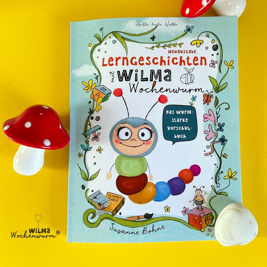 Lerngeschichten mit Wilma Wochenwurm das wurmstarke Vorschulbuch Lerngrundlagen Kita Kindergarten Grundschule Susanne Bohne