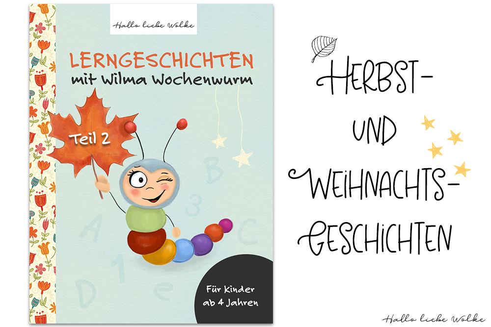 Lerngeschichten mit Wilma Wochenwurm_Teil 2_Herbst_Weihnachten_Lerngeschichten_Gutenachtgeschichte_Ausmalbild_Kita_Kindergarten_Vorschule