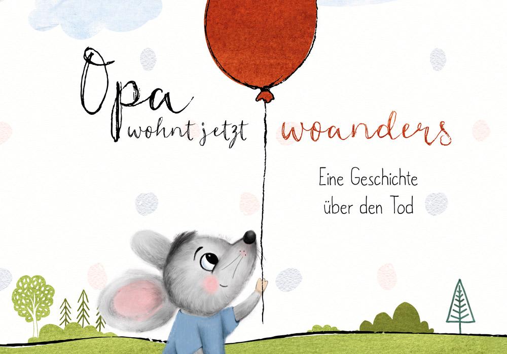 Opa wohnt jetzt woanders_Hörbuch_Kinderbuch_über den Tod und die Trauer_Hallo liebe Wolke_Susanne Bohne