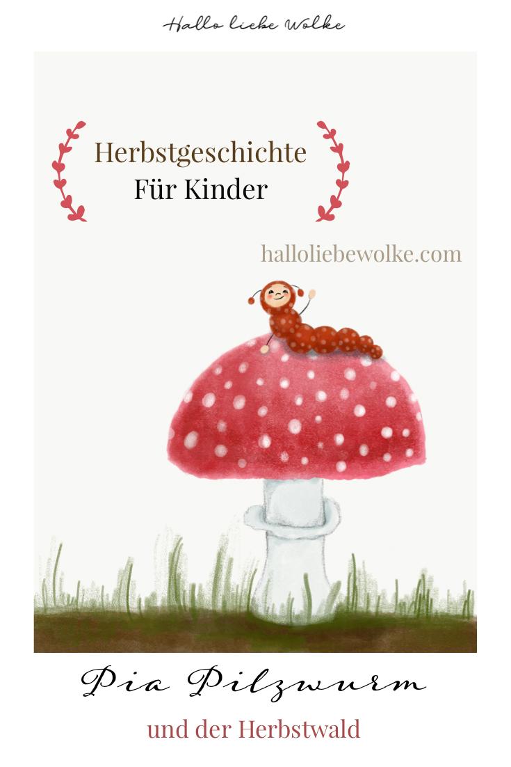 Pia PIlzwurm und der Herbstwald Kinder Geschichte vorlesen Pilze Herbst DIY Traumfänger Vogelfutter Wilma Wochenwurm