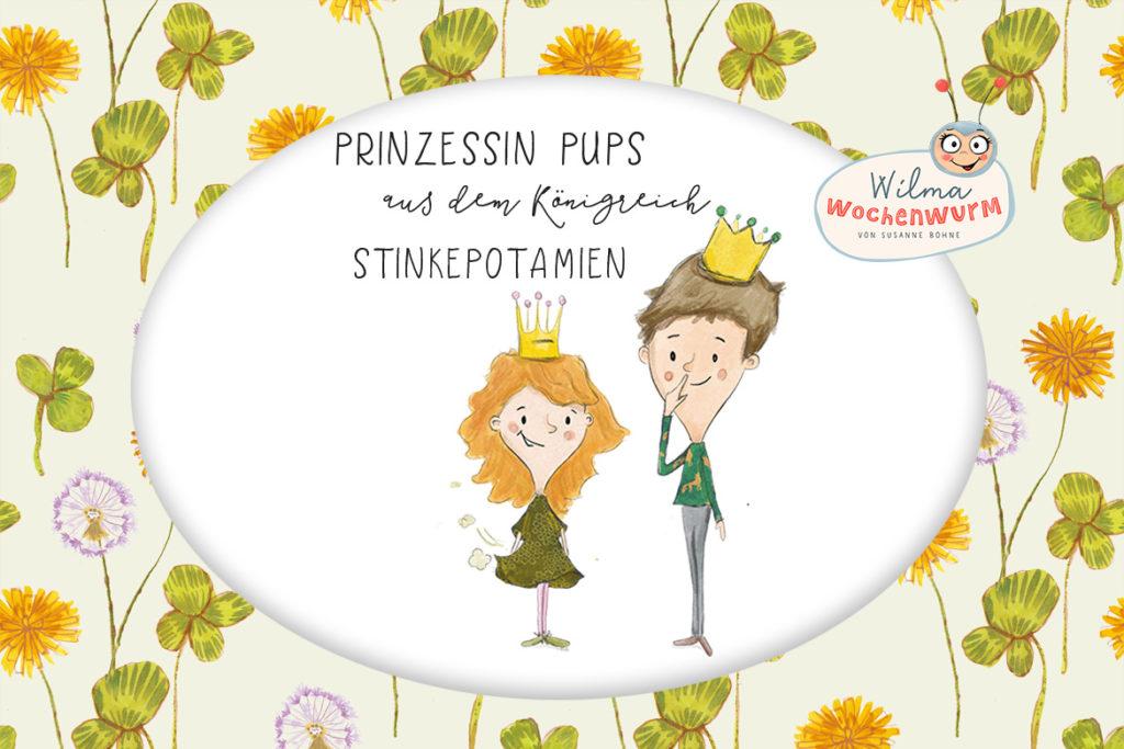 Prinzessin König Pups Königin Prinz Popel Geschichte vorlesen Kinder lustig lernen Kindergarten Kita Vorschule Pupswitze Wilma Wochenwurm