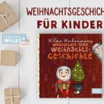 Weihnachtsgeschichten für Kinder zum Vorlesen Lesen Advent Wilma Wochenwurm kostenlos Kita Kindergarten