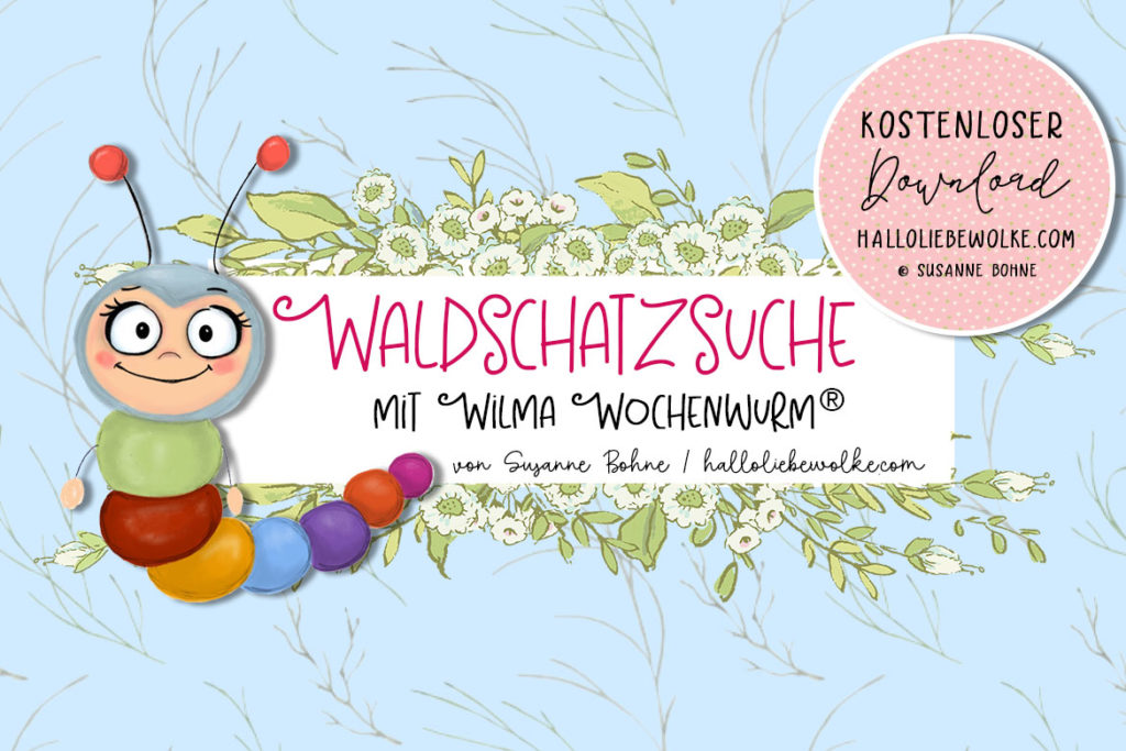 Wilma Wochenwurm Waldschatzsuche Schnitzeljagd Wald Sommerferien Zuhause Deutschland Sommer Langeweile Ausflug Kind Kinder Kita Kindergarten Vorschule Susanne Bohne