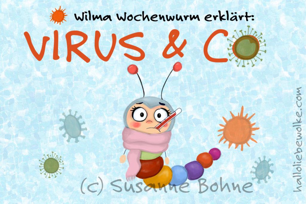 Wilma Wochenwurm erklärt Virus Kinder Kinderbuch Hygieneregeln Händewaschen Coronavirus Lerngeschichte erklären Kinder Susanne Bohne Hallo liebe Wolke