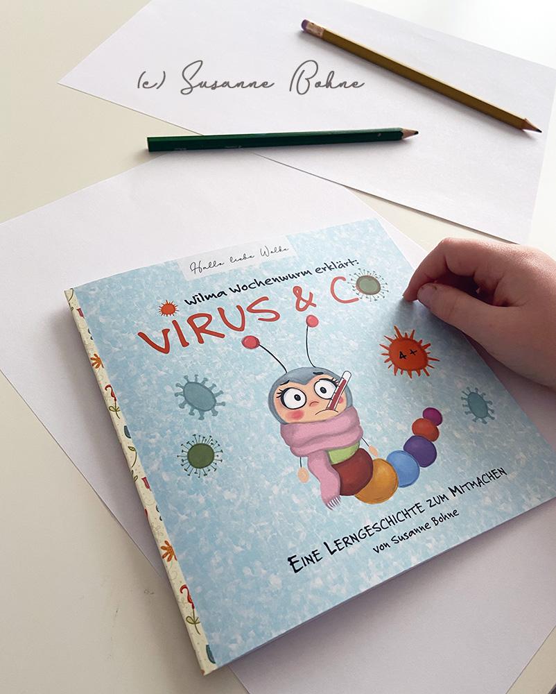 Wilma Wochenwurm erklärt Virus und Co eine Lerngeschichte für Kinder - Coronavirus - Susanne Bohne