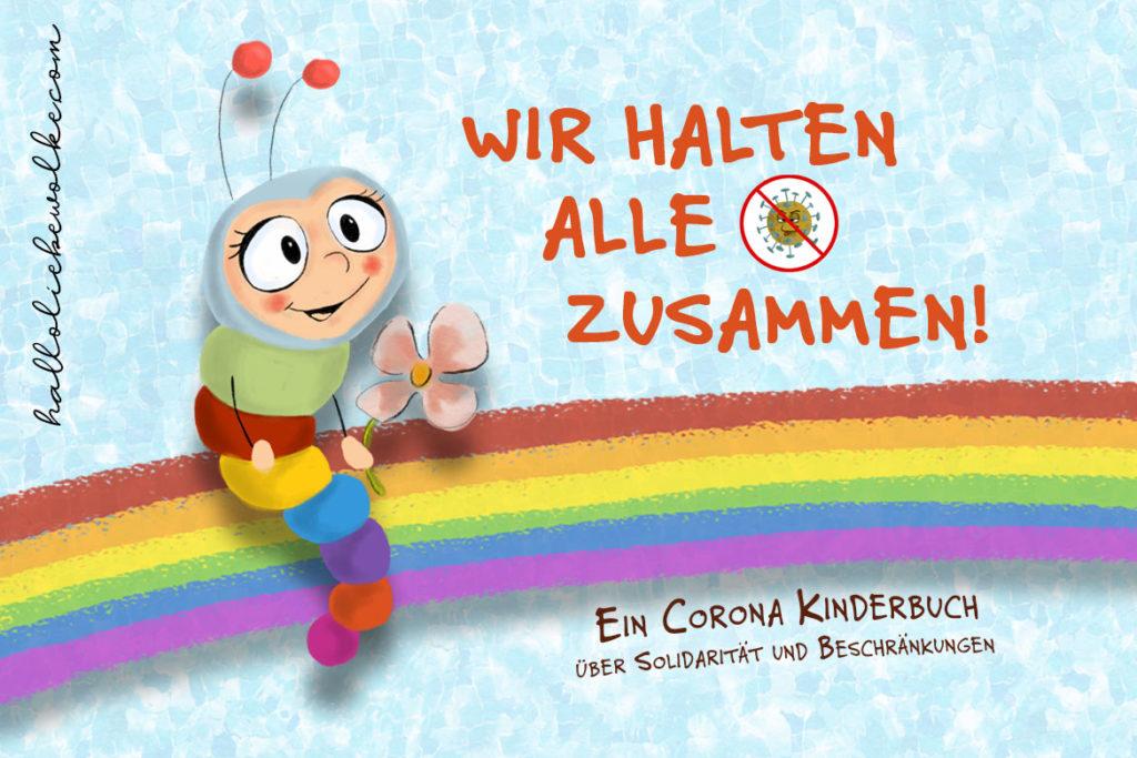 Wilma Wochenwurm erklärt Wir halten alle zusammen Ein Corona Kinderbuch über Solidarität Kindern die Krise erklären Susanne Bohne