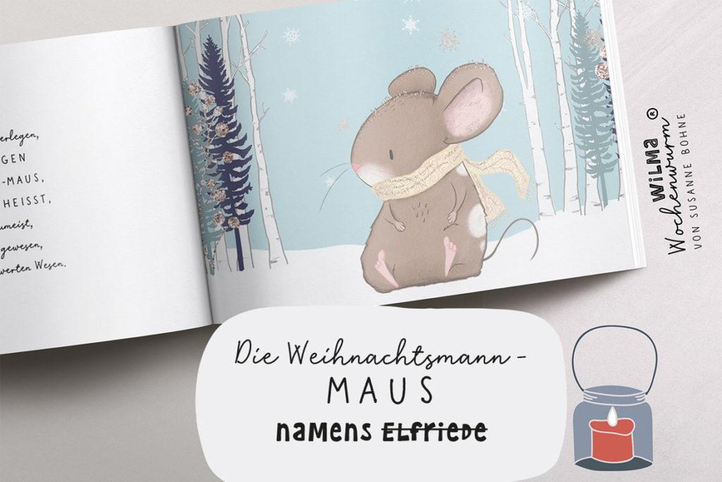 Wilma Wochenwurm erzählt - Die Weihnachtsmann-Maus namens Claus von Susanne Bohne Eine Mitmach-Geschichte im Advent und an Weihnachten für Kinder ab 5 Jahren in Kita und Grundschule