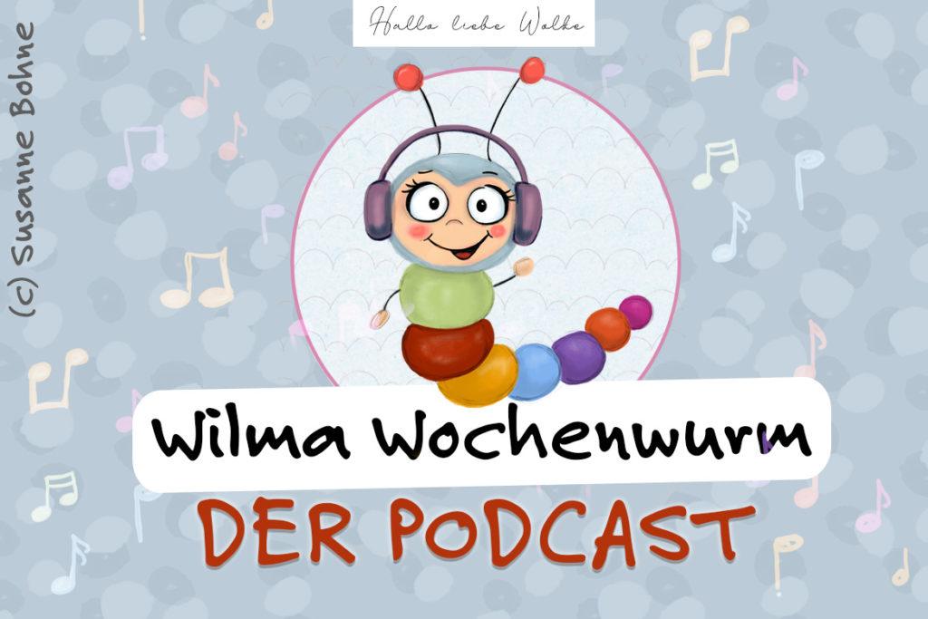 Wilma Wochenwurm von Susanne Bohne - der Podcast - Hörgeschichten