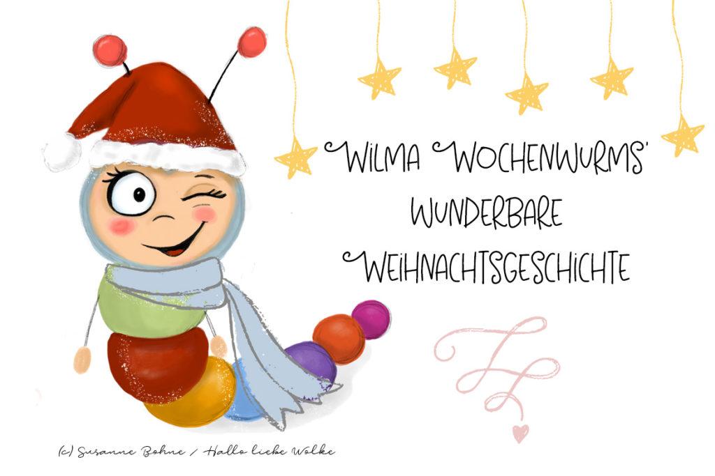 Wilma Wochenwurms wunderbare Weihnachtsgeschichte für Kinder zu Weihnachten und im Advent