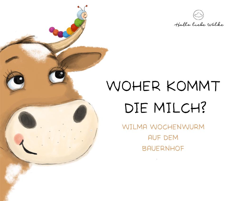 Woher kommt die Milch - Wilma Wochenwurm auf dem Bauernhof - Lerngeschichte und Freebie Ausmalbild Kuh
